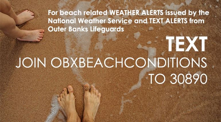 "Text  ""Join OBXBEACHCONDITIONS"" to 30890 for beach alerts"