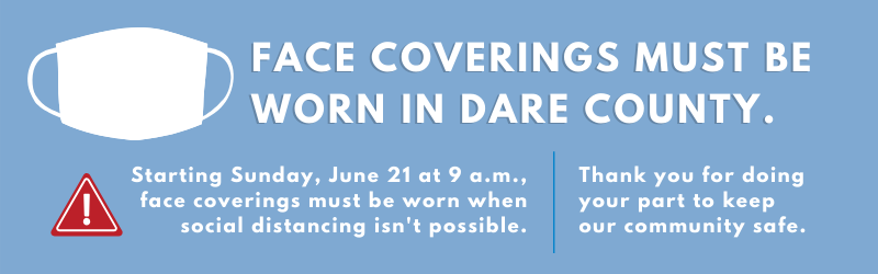 Face Coverings must be worn in Dare County starting June 21st
